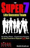 build your ki - Your SUPER 7 Life Success Team: Build Your Team... Expand Your Success (K.I.S.S.S. Series Book 1)