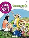 Julie, Claire, Cécile, tome 24 : Cinq ans après par Bom