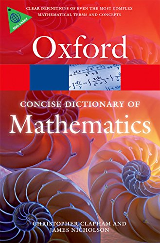 Math Dictionary - The Concise Oxford Dictionary of Mathematics (Oxford Quick Reference)