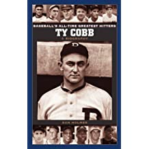 Ty Cobb: A Biography (Baseball's All-Time Greatest Hitters) by Dan Holmes (2004-10-30)