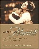 More Than Married, David Ferguson and Teresa Ferguson, 0849955033
