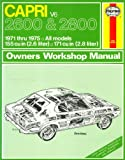 Haynes Capri 2600 and 2800 Owner's Workshop Manual, 1971 Thru 1975, Haynes, J. H. and Chalmers, B. L., 0856962058