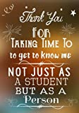 img - for Thank You For Taking Time To Get To Know Me Not Just As A Student But As A Person: Thank You Gift For Teacher (Teacher Appreciation Gift Notebook) (Teacher Thank You Notebook) (Volume 3) book / textbook / text book
