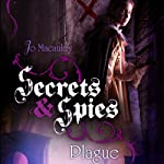 Plague: Secrets & Spies, Book 2 | Jo Macauley