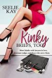 Kinky Briefs, Too