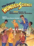 Best of Wonderscience Vol. 1 : Elementary Science Activities, Kessler, James and Benbrow, Ann, 0827380941