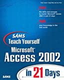 Microsoft Access 2002 in 21 Days, Paul Cassel and Craig Eddy, 0672321033