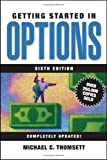 Getting Started in Options, Michael C. Thomsett, 0471707120