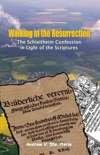 Download Walking in the Resurrection: The Schleitheim Confession in Light of the Scriptures pdf