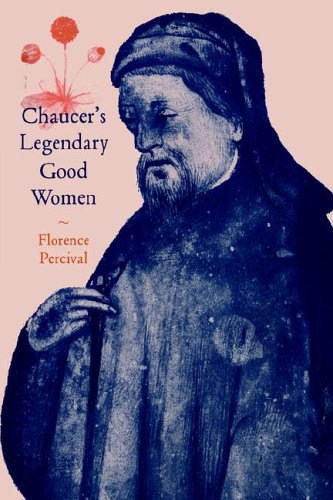 Chaucer's Legendary Good Women (Cambridge Studies in Medieval Literature)