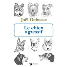 Le Chien agressif (French Edition)