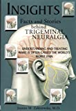 Insights : Facts and Stories behind Trigeminal Neuralgia, Zakrzewska, Joanna M., 0967239346
