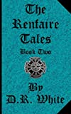 The Renfaire Tales - Book, D. White, 1598580388