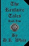 The Renfaire Tales - Book, D. White, 1598580388