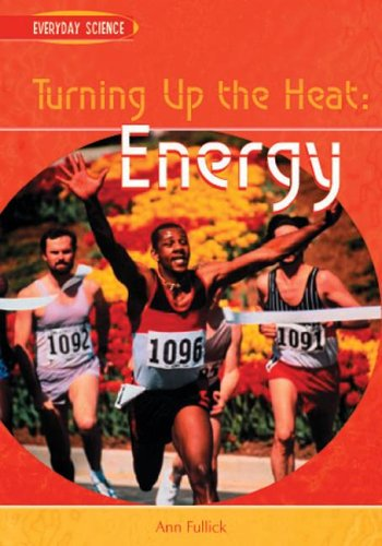 Turning Up the Heat: Energy (Everyday Science) ebook