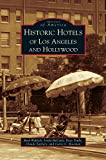 img - for Historic Hotels of Los Angeles and Hollywood book / textbook / text book
