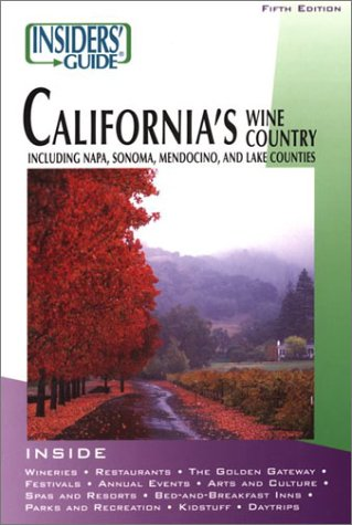 Insiders' Guide to California's Wine Country, 5th: Including Napa, Sonoma, Mendocino, and Lake Counties (Insiders' Guide - Ca Outlets Napa