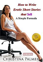 How to Write Erotic Short Stories that Sell - A Simple Formula
