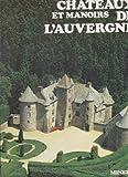 """Afficher """"Auvergne chateaux et demeures (L')"""""""