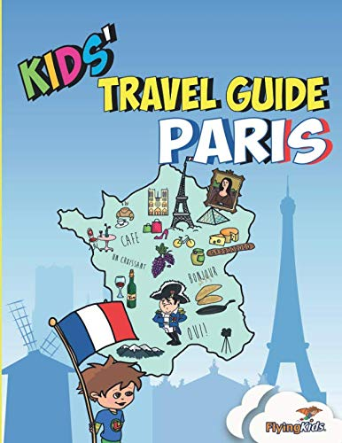 Guide Scavengers - Kids' Travel Guide - Paris: The fun way to discover Paris - especially for kids (Kids' Travel Guide series)