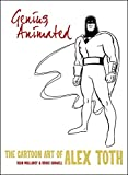 img - for Genius, Animated: The Cartoon Art of Alex Toth book / textbook / text book