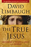 The True Jesus: Uncovering the Divinity of Christ in the Gospels cover