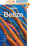 Lonely Planet Belize 5th Ed.: 5th Edi...