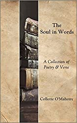 The Soul in Words: A collection of Poetry & Verse