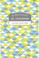 Dr. Bert's D.I.E.T. AC ToolBook: Flow Edition by Bert Herring (2016-04-23) Paperback