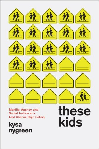 Download These Kids: Identity, Agency, and Social Justice at a Last Chance High School Pdf