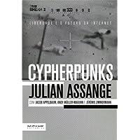 Cypherpunks. Liberdade e o Futuro da Internet