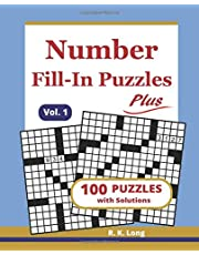 Number Fill-In Puzzles Plus (VOL. 1):: 100 Number Fill In Puzzles with Solutions