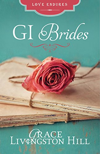 GI Brides: Love Letters Unite Three Couples Divided by World War II (Love Endures)