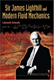 Sir James Lighthill and Modern Fluid Me. ., Debnath, 1848161131