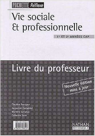 Read Online Réflexe : Vie sociale et professionnelle : Santé, environnement, consommation, entreprise et vie professionnelle, CAP 1 et 2 (Manuel du professeur) pdf epub