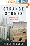Strange Stones: Dispatches from East...