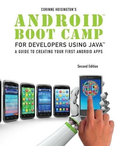 Android Boot Camp for Developers using Java: A Guide to Creating Your First Android Apps by Course Technology