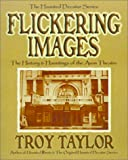 Flickering Images, Troy Taylor, 1892523159