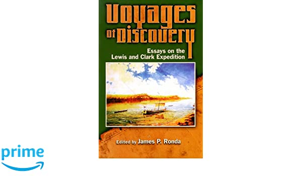 voyages of discovery essays on the lewis and clark expedition  voyages of discovery essays on the lewis and clark expedition james p ronda 9780917298455 com books
