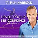 Develop Your Self-Confidence Speech by Glenn Harrold Narrated by Glenn Harrold