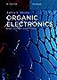 Organic Electronics: Based on Hybrid Nanomaterials (De Gruyter Textbook)