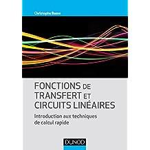 Fonctions de transfert et circuits linéaires : Introduction aux techniques de calcul rapide (Electronique) (French Edition)