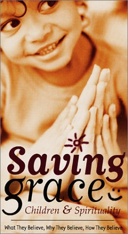 Saving Grace - Children & Spirituality [VHS]