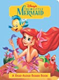 The Little Mermaid (Disney Princess) (Read-Aloud Board Book)