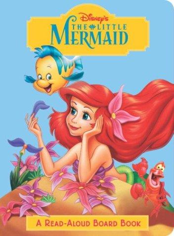 Read Aloud Board Book - The Little Mermaid (Disney Princess) (Read-Aloud Board Book)