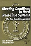 Meeting Deadlines in Hard Real-Time Systems : A Practical Introduction to Design with Rate Monotonic Analysis, Briand, Lo C. and Roy, Daniel, 0818674067