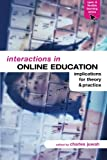 Interactions in Online Education: Implications for Theory and Practice (Open and Flexible Learning Series), , 041535742X