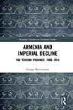 img - for Armenia and Imperial Decline: The Yerevan Province, 1900-1914 (Routledge Advances in Armenian Studies) book / textbook / text book