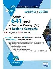 Concorso 641 posti nei Centri per l'impiego (CPI) della Regione Campania: Manuale di preparazione, test di verifi ca online e simulazioni delle prove d'esame