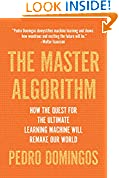 #10: The Master Algorithm: How the Quest for the Ultimate Learning Machine Will Remake Our World